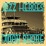 Dinah Shore Jazz Heroes - Dinah Shore