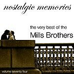 The Mills Brothers Nostalgic Memories-The Very Best Of The Mills Brothers-Vol. 74