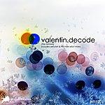 Valentin Decode (The Remixes)