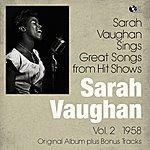 Sarah Vaughan Great Songs From The Hit Shows, Vol. 2 (Original Album Plus Bonus Tracks)
