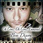 Ben Dixon Oh Come, Oh Come, Emmanuel - Single