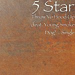 5 Star Throw Yo Hood Up (Feat. Young Smoke Dog) - Single