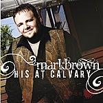 Mark Brown His At Calvary