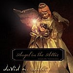 David M. Bailey Angel In The Attic (Acoustic Mix, Christmas 2011)