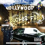 Hollywood Sucka Free (Feat. Pimpin Cube)