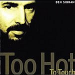 Ben Sidran Too Hot To Touch (Enivre D'amour)