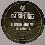 DJ Samurai Sound With Fire/Artemis