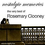 Rosemary Clooney Nostalgic Memories-The Very Best Of Rosemary Clooney-Vol. 85