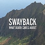 Swayback What Death Cares About - Single