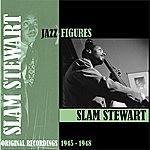 Slam Stewart Jazz Figures / Slam Stewart (1945-1946)
