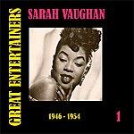 Sarah Vaughan Great Entertainers / Sarah Vaughan, Volume 1 (1946-1954)