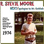 R. Stevie Moore Next / Apologies To Mr. Gottlieb (Classic Nashville Recordings From His Phonography Days)