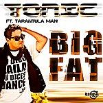 Tonic Big Fat