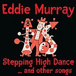 Eddie Murray Stepping High Dance ... And Other Songs