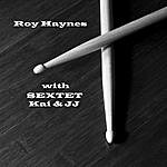 Roy Haynes With Sextet, Kai & Jj