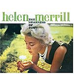 Helen Merrill The Nearness Of You (Bonus Track Version)