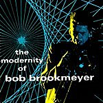 Bob Brookmeyer The Modernity Of Bob Brookmeyer
