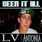 L.V. Seen It All (Feat. Antonia) - Single