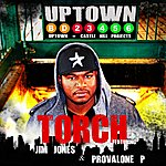 Torch Uptown ( Feat. Jim Jones ) (Feat. Jim Jones & Provalone P) - Single