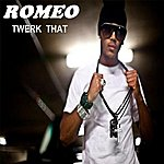 Romeo Twerk That - Single