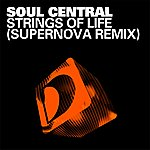 Soul Central Strings Of Life (Supernova Remix)