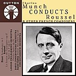 London Philharmonic Orchestra Charles Munch Conducts Roussel & Other French Composers