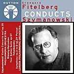London Philharmonic Orchestra Grzegorz Fitelberg Conducts Szymanowski