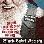 Black Label Society Glorious Christmas Songs That Will Make Your Black Label Heart Feel Good