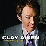 Clay Aiken Bring Back My Love