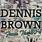 Dennis Brown Dennis Brown: From The 80's