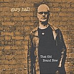 Gary Hall That Old Brand New