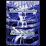 Aaron Thomas Solemn Serenity