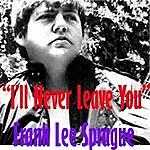 Frank Lee Sprague I'll Never Leave You