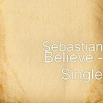 Sebastian Believe (Single)