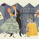 John Wilson Shall We Dance? Big Band Arrangements Of Geraldo
