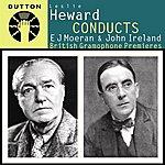 Hallé Orchestra Leslie Heward Conducts E J Moeran & John Ireland