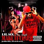 Lil' Six Make It Clap - Single