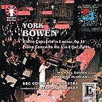 BBC Concert Orchestra York Bowen Piano & Violin Concertos