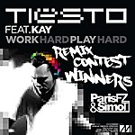 Tiësto Work Hard, Play Hard (Paris Fz & Simo T's Contest Winning Remix) (Feat. Kay) - Single
