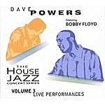 Dave Powers The House Jazz Concert Series, Vol. 3 (Feat. Bobby Floyd)