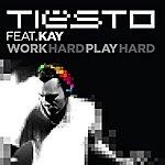 Tiësto Work Hard, Play Hard (Autoerotique's Alternative Mix) (Feat. Kay) - Single