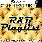 Straight Up Essential Karaoke Classics: R&B Playlist
