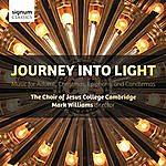 Mark Williams Journey Into Light: Music For Advent, Christmas, Epiphany And Candlemas