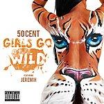 50 Cent Girls Go Wild (Explicit Version)