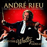 André Rieu And The Waltz Goes On