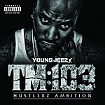 Jeezy TM:103 Hustlerz Ambition (Explicit)