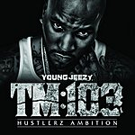 Jeezy TM:103 Hustlerz Ambition (Edited)