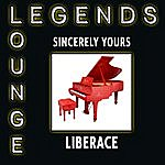 Liberace Legends Of Lounge - Sincerely Yours
