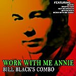 Bill Black's Combo Work With Me Annie - Bill Black's Combo