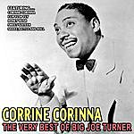 Big Joe Turner Corrine Corinna - The Very Best Of Big Joe Turner